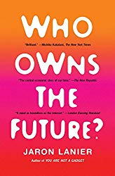 Jaron Lanier who owns the future